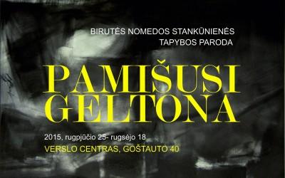 """""""PAMIŠUSI GELTONA"""" BIRUTĖS NOMEDOS STANKŪNIENĖSTAPYBOS PARODA"""
