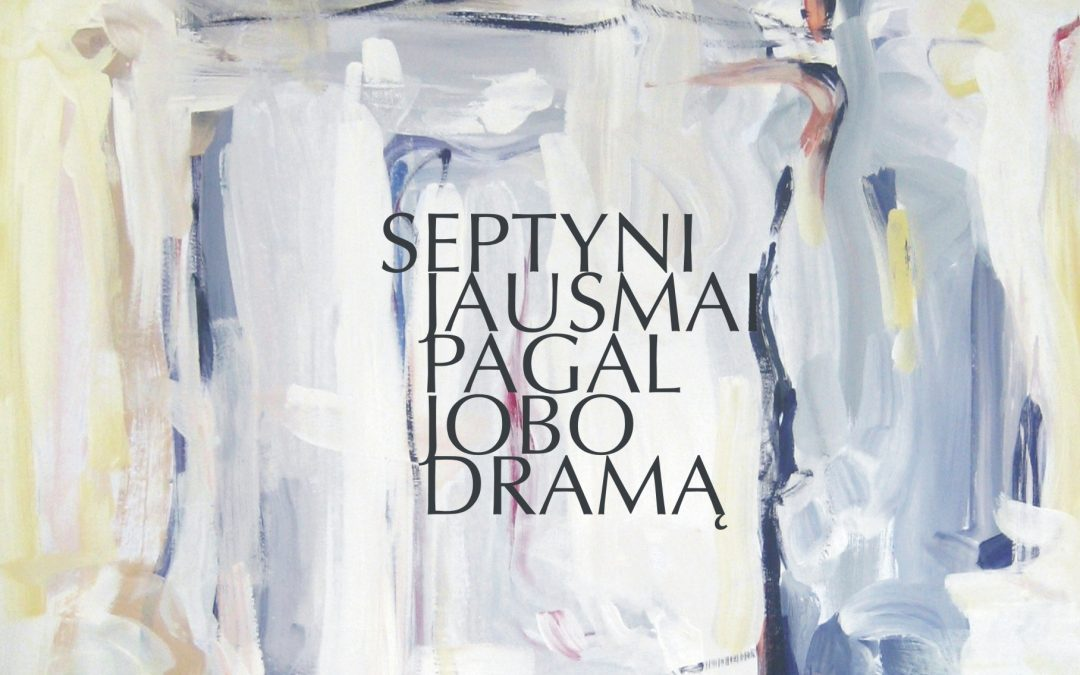 "EXHIBITION ""SEVEN FEELINGS ACCORDINGJOBS DRAMA"" AT VILNIUS JEWISH CENTRE GALLERY"