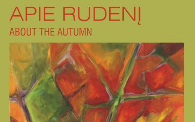 """THE PAINTING EXHIBITION OF BIRUTĖ NOMEDA STANKŪNIENĖ """"ABOUT THE AUTUMN"""""""